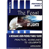 Feast of Lights: A Messianic User-Friendly Family Guide (Festivals Series Book 7) (English Edition)