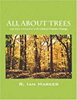 All About Trees, and Their Interaction with Global Climate Change
