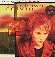 Sunny Came Home - Shawn Colvin CDS