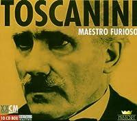 Toscanini: Maestro Furioso