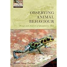 Observing Animal Behaviour: Design and analysis of quantitative data