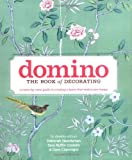 Domino: The Book of Decorating: A room-by-room guide to crea…
