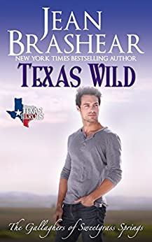 Texas Wild: The Gallaghers of Sweetgrass Springs by [Brashear, Jean]