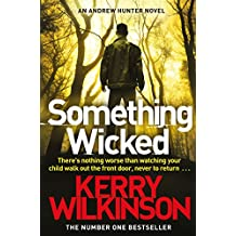 Something Wicked: An Andrew Hunter Novel 1