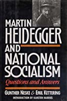 Martin Heidegger and National Socialism: Questions and Answers