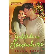 Yuletide in Somewhere: Somewhere, TX (Line of Fire Book 3)