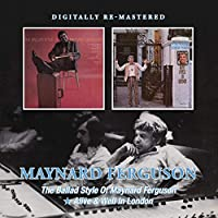 THE BALLAD STYLE OF MAYNARD FERGUSON/ALIVE AND WELL IN LONDON