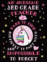 An Awesome 3rd Grade Teacher is Hard to Find Difficult to Part with and Impossible to Forget: Cute Unicorn Wide-Lined Notebook Pink Pastel
