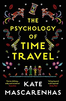 The Psychology of Time Travel: A time-travelling murder mystery, the perfect holiday read by [Mascarenhas, Kate]