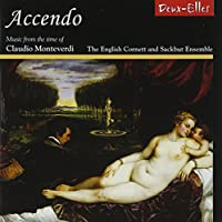 Accendo: Music From the Time of Monteverdi