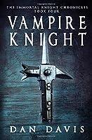 Vampire Knight (The Immortal Knight Chronicles)