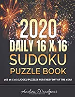 2020 Daily 16 X 16 Sudoku Puzzle Book: 366 16X16 Sudoku Puzzles for Every Day of the Year
