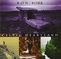 Celtic Heartland by Ron Korb (2006-05-03)