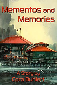 [Buhlert, Cora]のMementos and Memories (In Love and War Book 13) (English Edition)