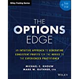 The Options Edge: An Intuitive Approach to Generating Consistent Profits for the Novice to the Experienced Practitioner (Wile