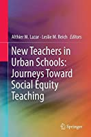 New Teachers in Urban Schools: Journeys Toward Social Equity Teaching (Education, Equity, Economy) by Unknown(2016-03-08)