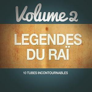 Les légendes du Raï, Vol. 2(10 tubes incontournables)