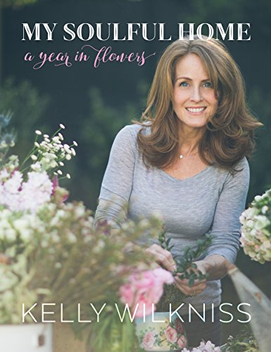 My Soulful Home: A Year in Flowers (English Edition)