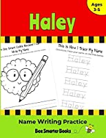 Haley Name Writing Practice: Personalized Name Writing Activities for Pre-schoolers to Kindergartners