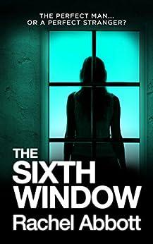 The Sixth Window by [Abbott, Rachel]