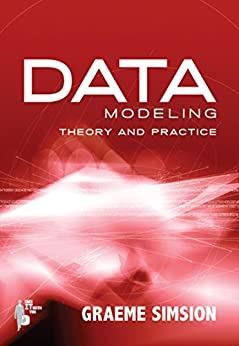 Data Modeling Theory and Practice by [Simsion, Graeme]