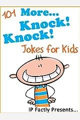 101 More Knock Knock Jokes for Kids (Joke Books for Kids Book 2) Kindle Edition