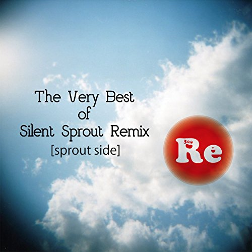 The Very Best of Silent Sprout Remix [sprout side]