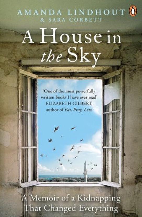 処方夫婦作物A House in the Sky: A Memoir of a Kidnapping That Changed Everything (English Edition)
