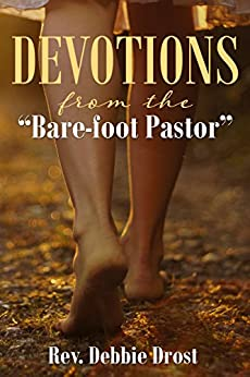 Devotions from the Bare-foot Pastor by [Drost, Rev Debbie]