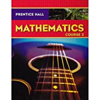 Prentice Hall Mathematics: Course 3