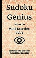 Sudoku Genius Mind Exercises Volume 1: California City, California State of Mind Collection
