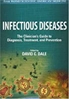 Infectious Diseases: The Clinician's Guide to Diagnosis, Treatment, and Prevention