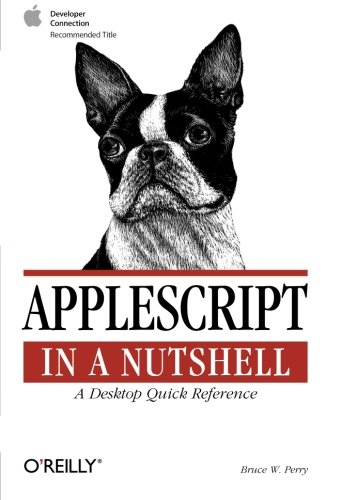 AppleScript in a Nutshell: A Desktop Quick Reference (In a Nutshell (O'Reilly))