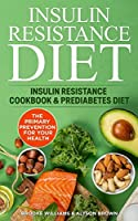 Insulin Resistance Diet: 2 Books in 1 Insulin Resistance Cookbook & Prediabetes Diet. The Primary Prevention for your Health