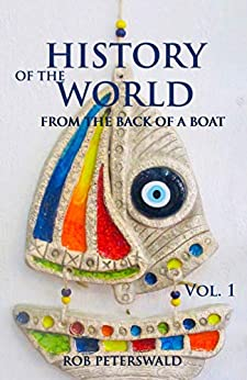 History of the World: From the Back of a Boat by [Peterswald, Rob]