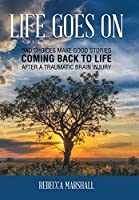 Life Goes On: Coming Back to Life After a Traumatic Brain Injury