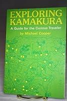 Exploring Kamakura: A Guide for the Curious Traveler