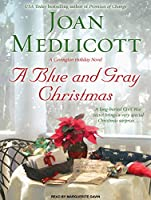 A Blue and Gray Christmas: A Covington Holiday Novel, Library Edition (Ladies of Covington)