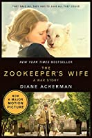 The Zookeeper's Wife: A War Story (Movie Tie-In Editions)