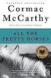 All the Pretty Horses: Border Trilogy (1) (Vintage International)