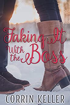 Faking It With The Boss (Falling for the PA Book 1) by [Keller, Corrin]