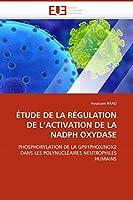 Étude de la Régulation de l''activation de la Nadph Oxydase (Omn.Univ.Europ.)