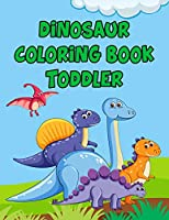 "Dinosaur Coloring Book Toddler: Dinosaur Coloring Book Toddler, Dinosaur Coloring Book Pack, 50 Pages 8.5""x 11"""