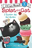 Splat the Cat: I Scream for Ice Cream (I Can Read Level 1)