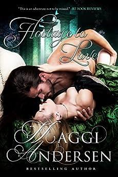 Hostage to Love: A Georgian Adventure Romance by [Andersen, Maggi, Andersen, Maggi]