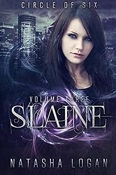Slaine (Part Three) (Circle of Six Book 3) by [Logan, Natasha]