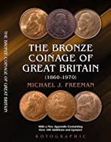 The Bronze Coinage of Great Britain by Michael J. Freeman(2016-06-14)