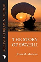 The Story of Swahili (Africa in World History)