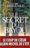 Secret Du Bayou (Le) (Romans, Nouvelles, Recits (Domaine Etranger))
