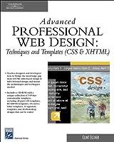 Advanced Professional Web Design: Techniques & Templates (Css & Xhtml) (Internet Series)